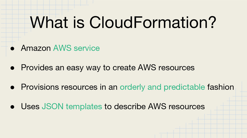 What is CloudFormation? ● Amazon AWS service ● ...