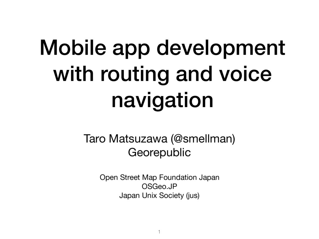 Mobile app development with routing and voice n...