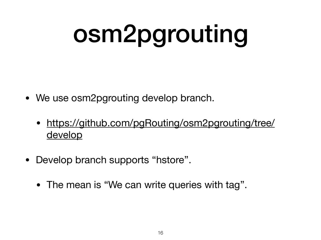 osm2pgrouting • We use osm2pgrouting develop br...