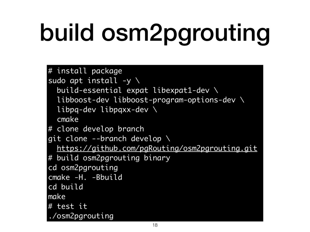 build osm2pgrouting # install package sudo apt ...
