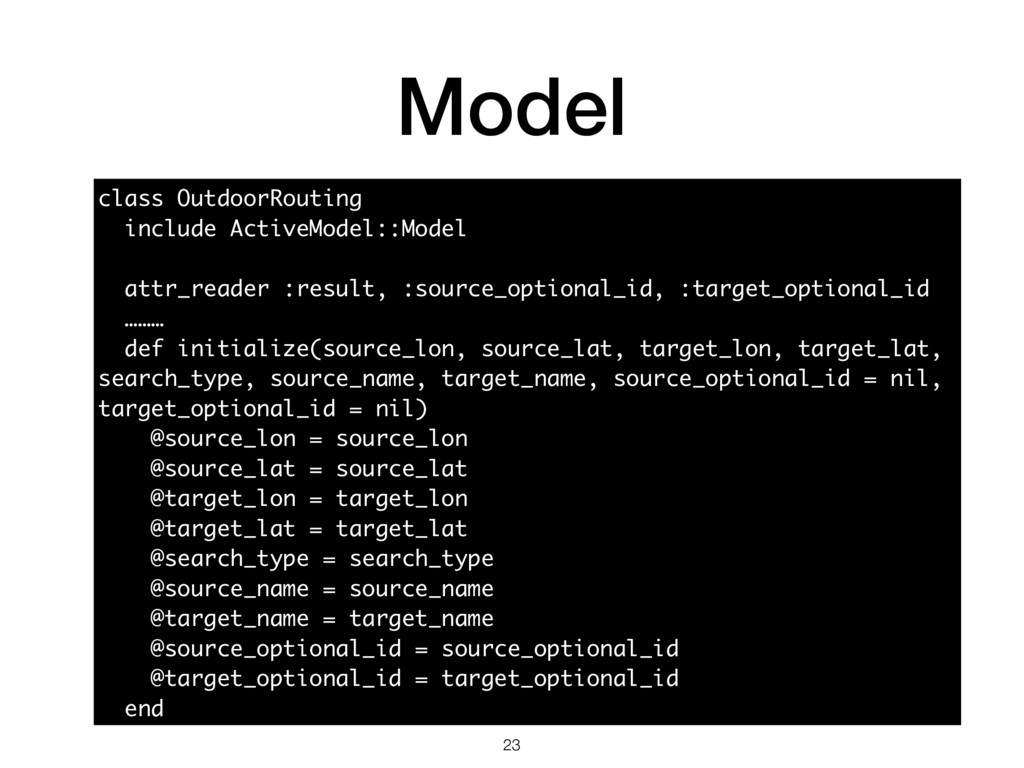 Model class OutdoorRouting include ActiveModel:...