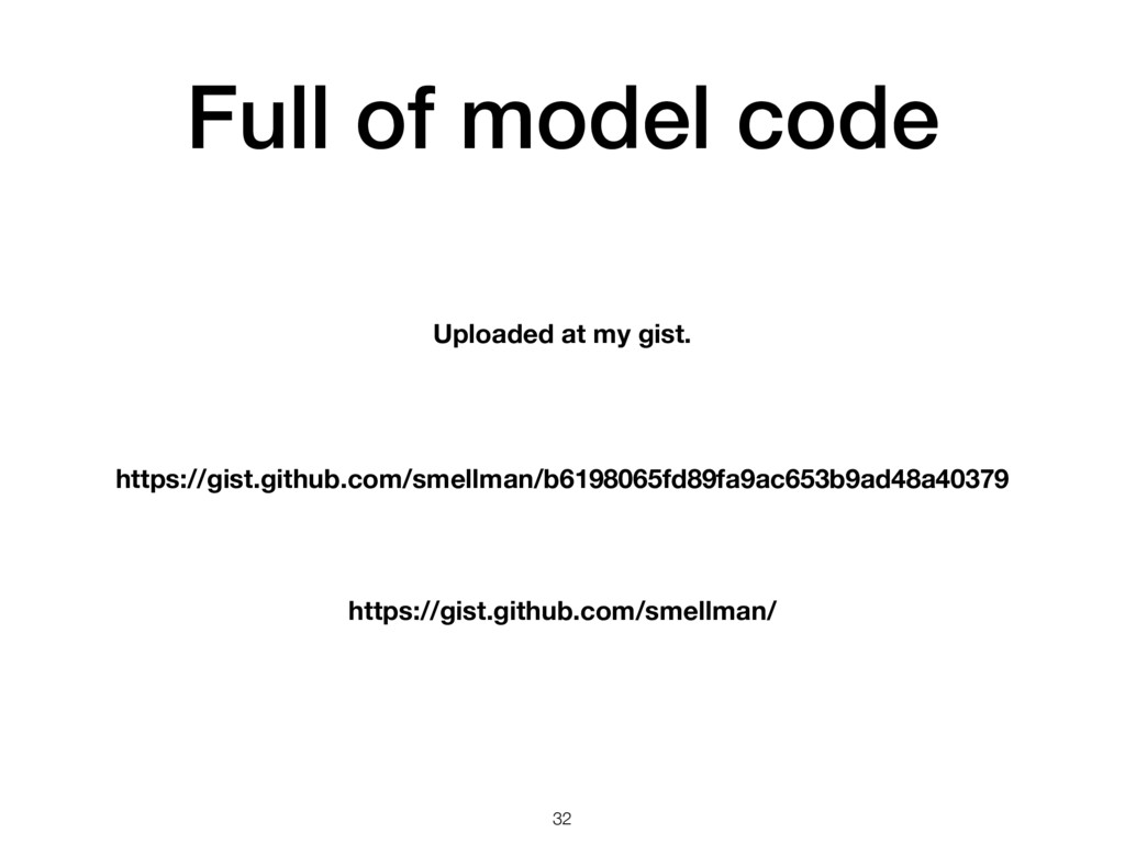 Full of model code 32 https://gist.github.com/s...