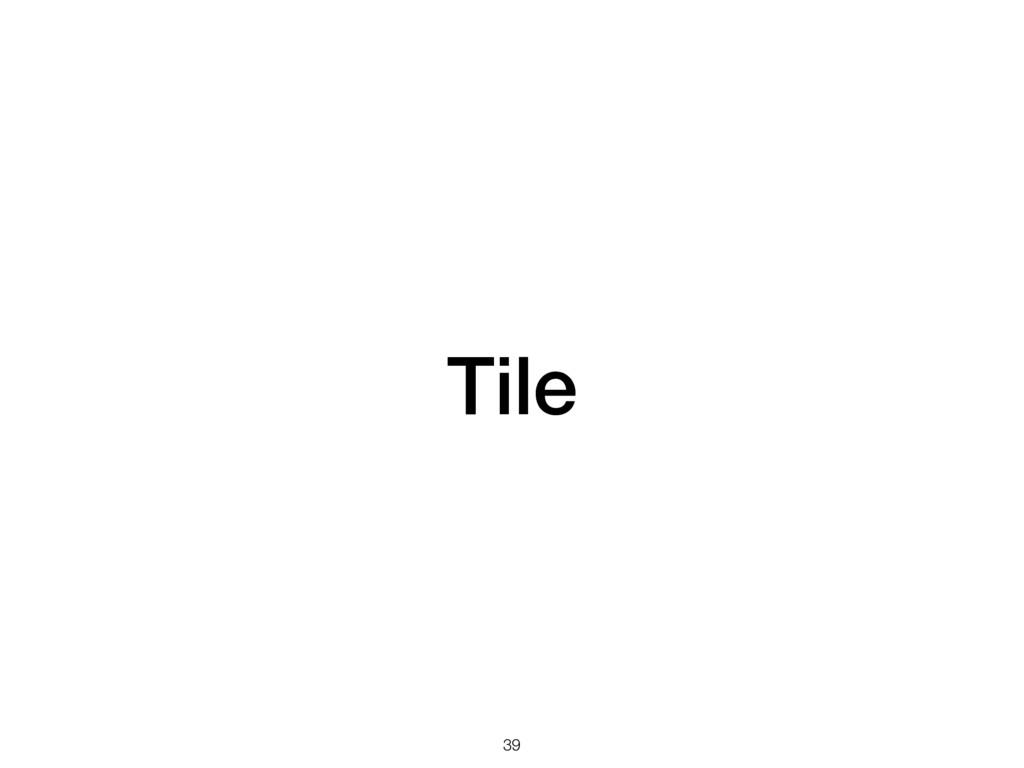 Tile 39