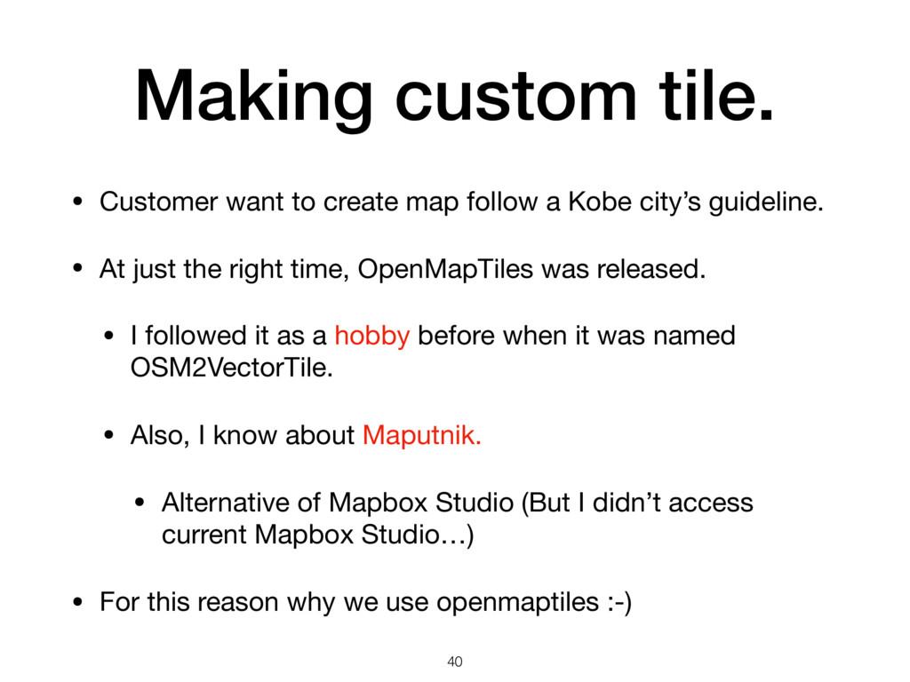 Making custom tile. • Customer want to create m...