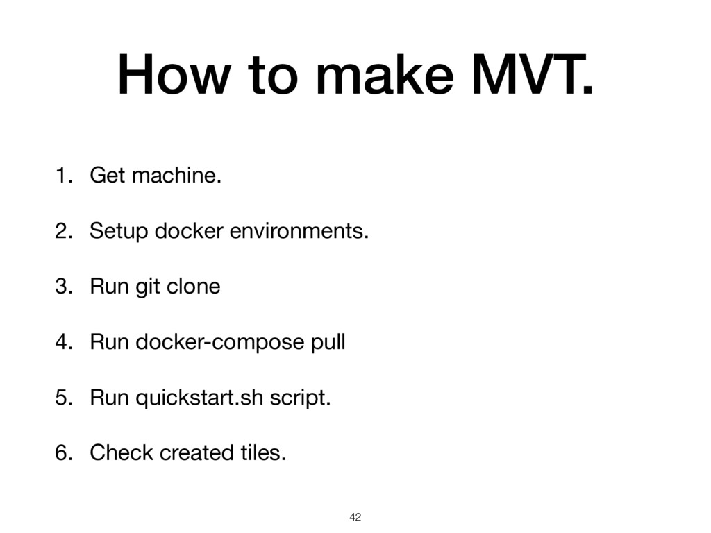 How to make MVT. 1. Get machine.  2. Setup dock...