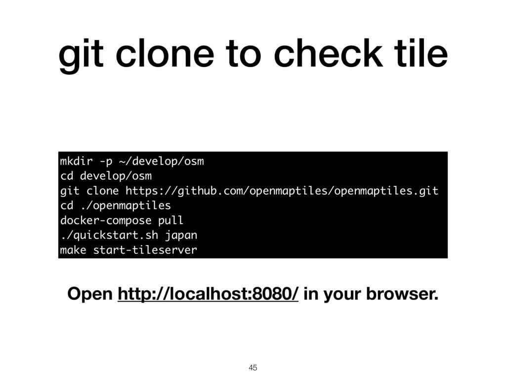 git clone to check tile 45 mkdir -p ~/develop/o...