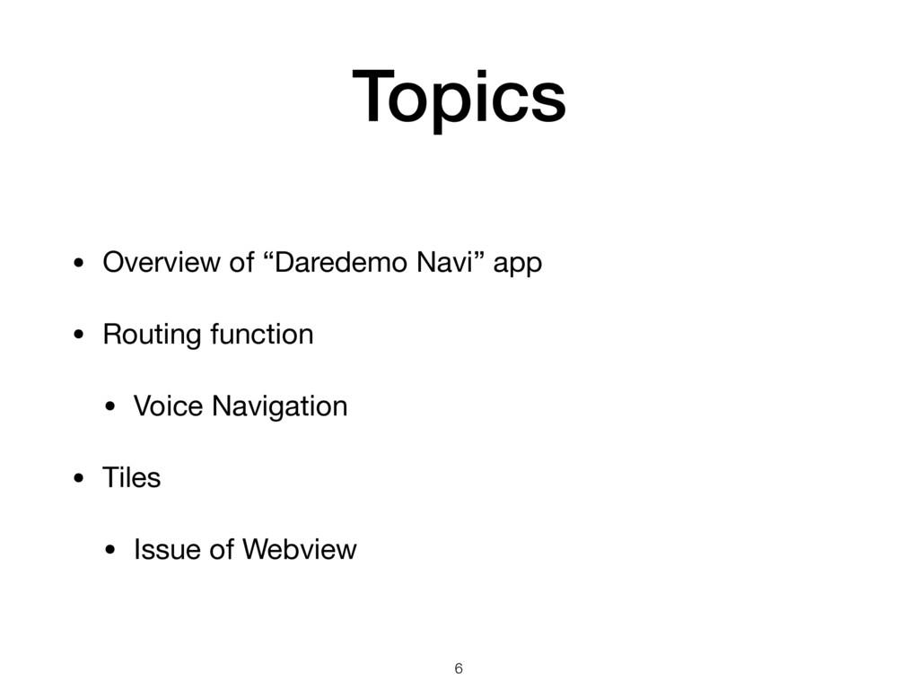"Topics • Overview of ""Daredemo Navi"" app  • Rou..."