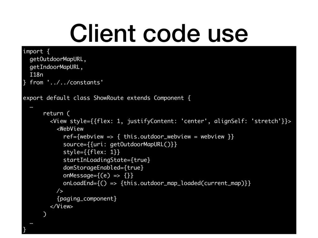Client code use 65 import { getOutdoorMapURL, g...
