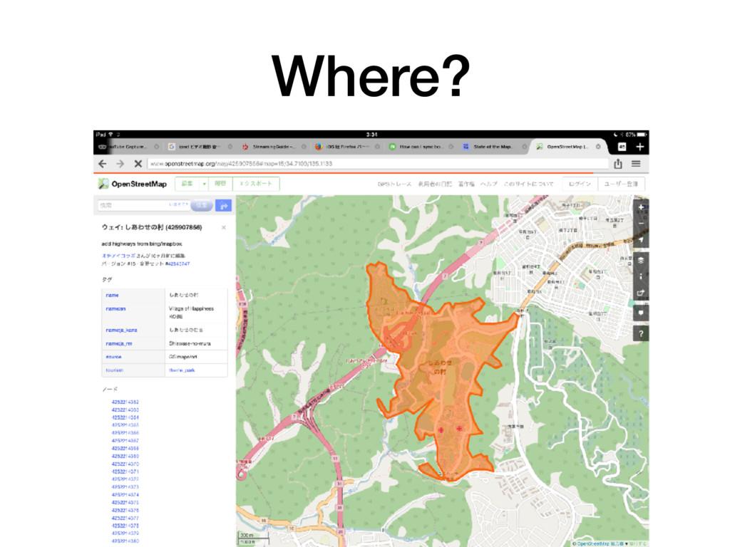 Where? 9