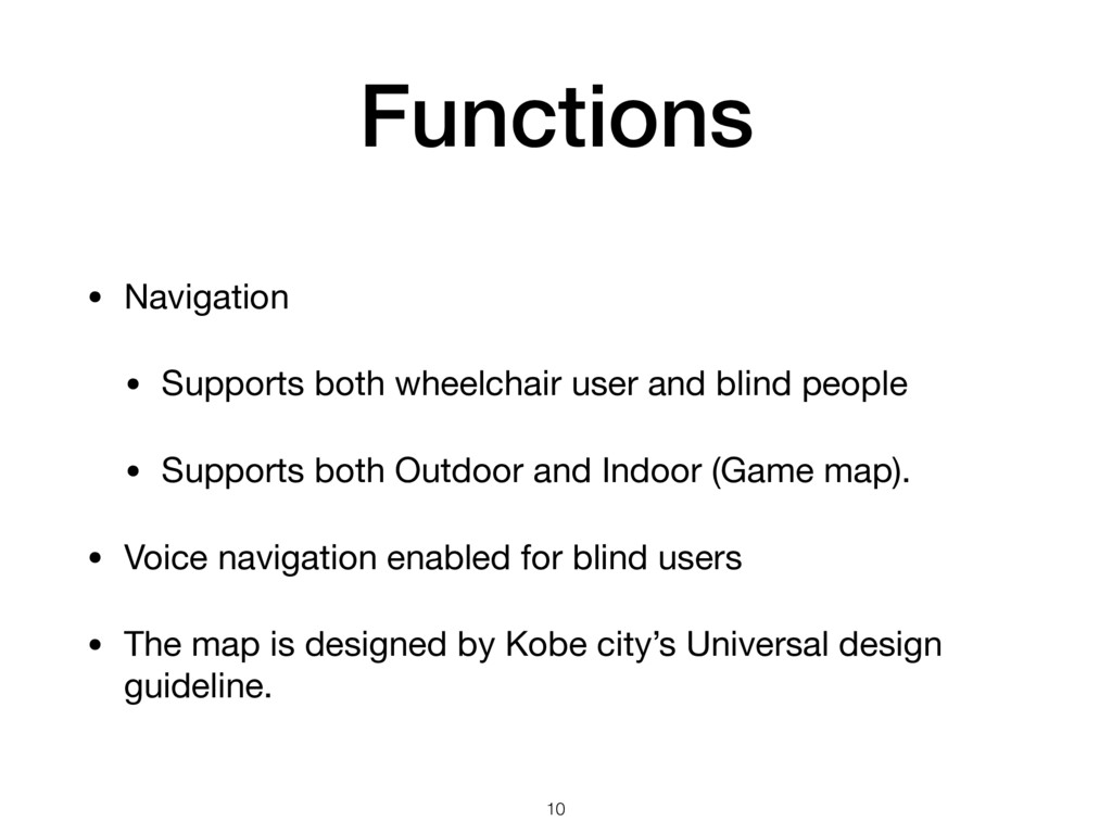 Functions • Navigation  • Supports both wheelch...