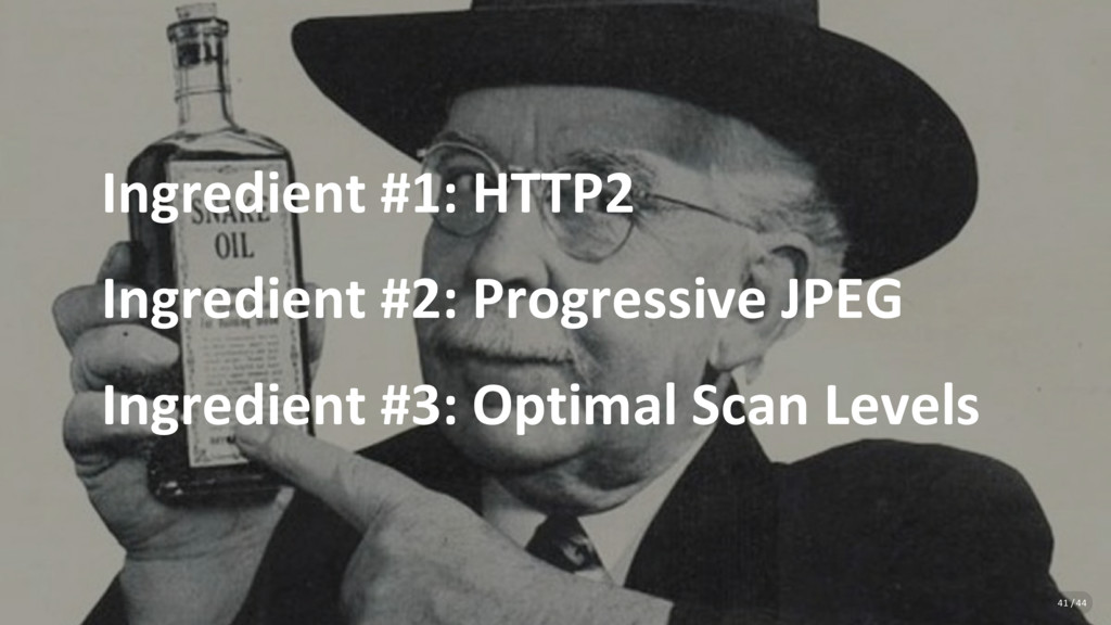 Ingredient #1: HTTP2 Ingredient #2: Progressive...