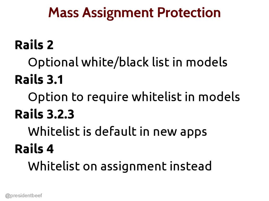 @presidentbeef Mass Assignment Protection Rails...