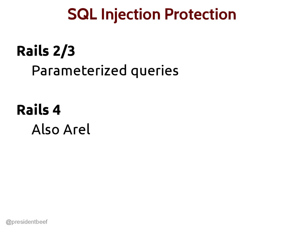 @presidentbeef SQL Injection Protection Rails 2...