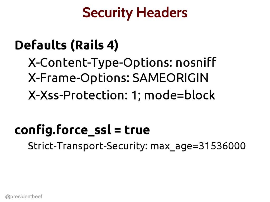 @presidentbeef Security Headers Defaults (Rails...
