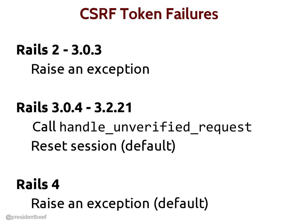 @presidentbeef CSRF Token Failures Rails 2 - 3....