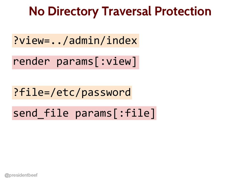 @presidentbeef No Directory Traversal Protectio...