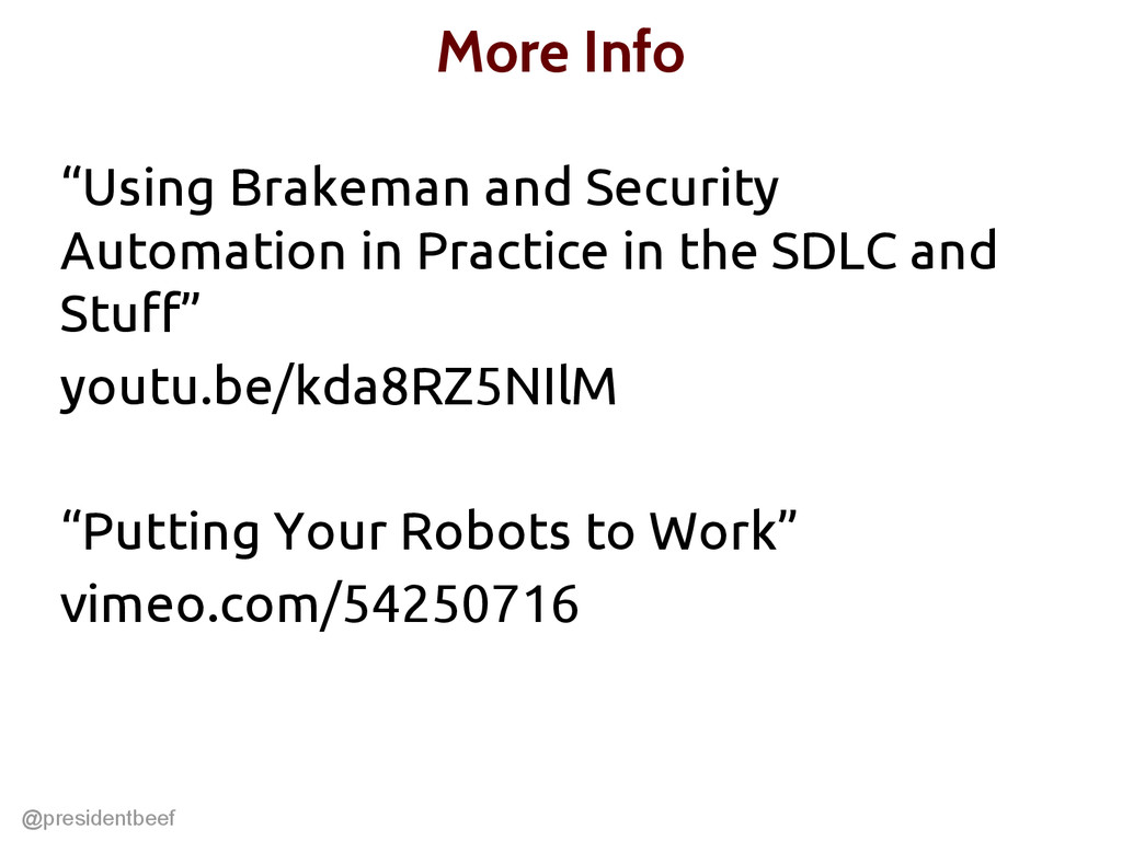 "@presidentbeef More Info ""Using Brakeman and Se..."