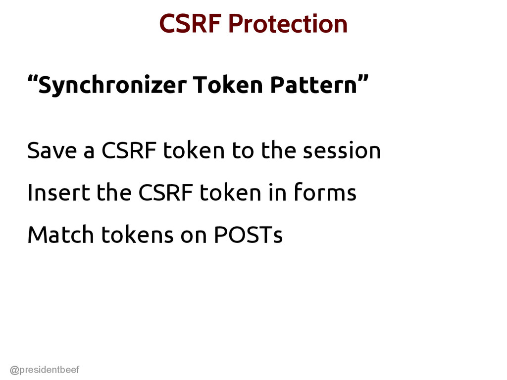 "@presidentbeef CSRF Protection ""Synchronizer To..."