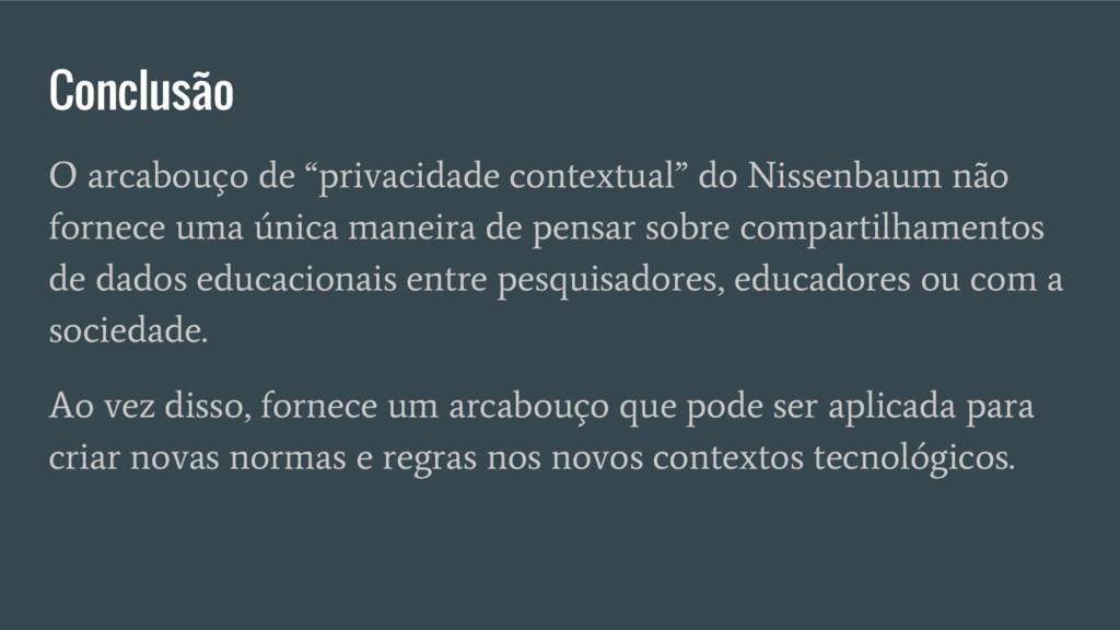 """Conclusão O arcabouço de """"privacidade contextua..."""