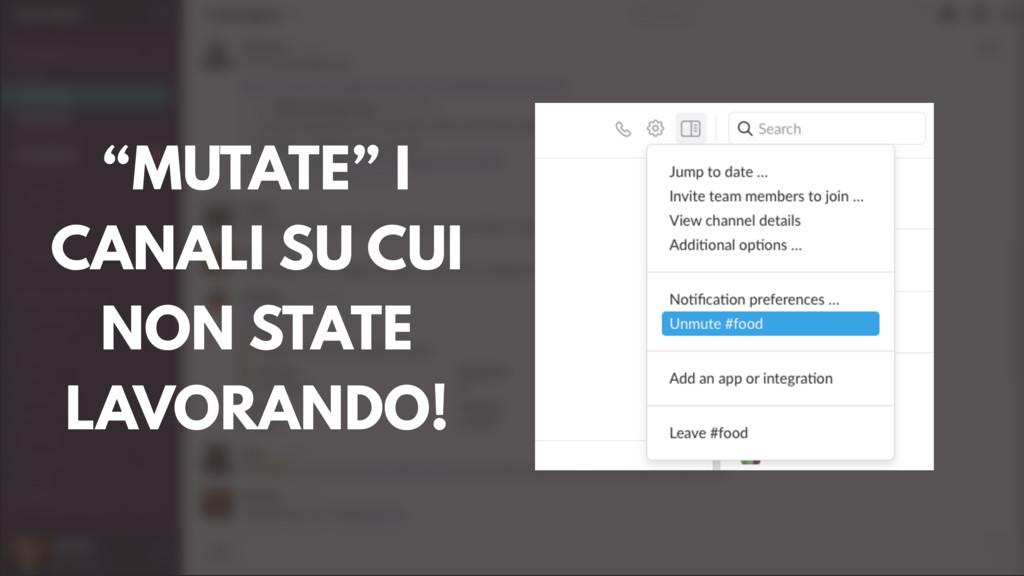 """""""MUTATE"""" I CANALI SU CUI NON STATE LAVORANDO!"""