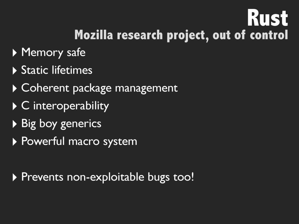 Mozilla research project, out of control Rust ‣...