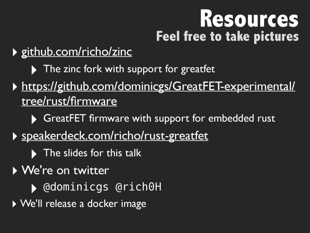 Feel free to take pictures Resources ‣ github.c...