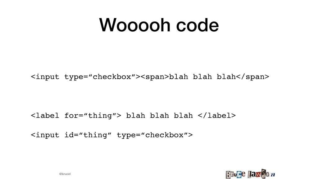 "@brucel Wooooh code <input type=""checkbox""><spa..."