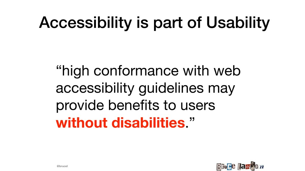 """@brucel Accessibility is part of Usability """"hig..."""