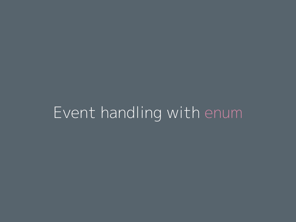 Event handling with enum