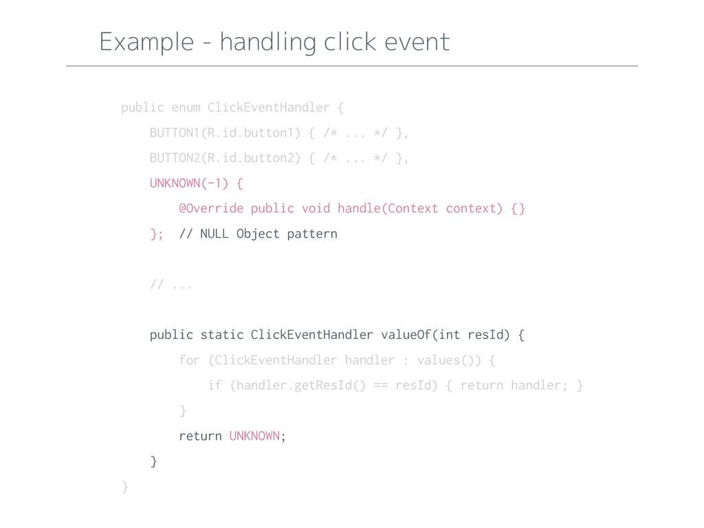 Example - handling click event public enum Clic...