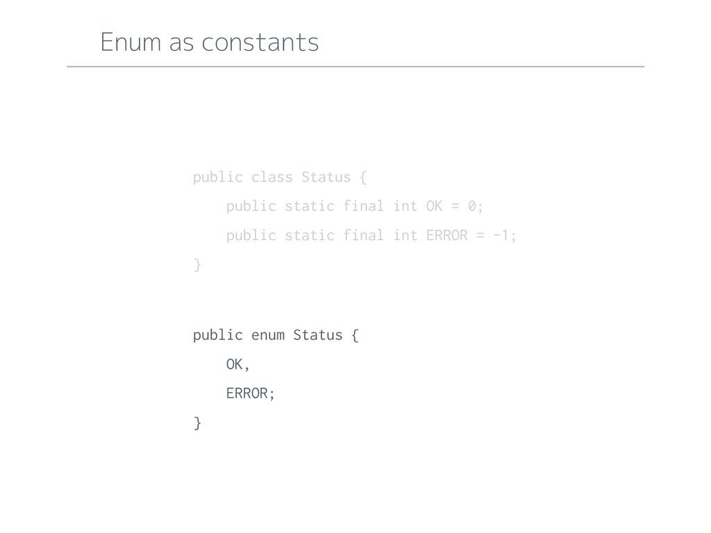 public enum Status { OK, ERROR; } public class ...