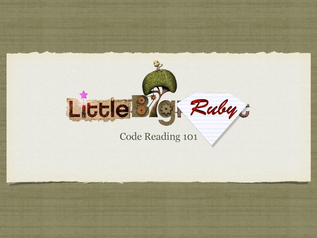 Code Reading 101