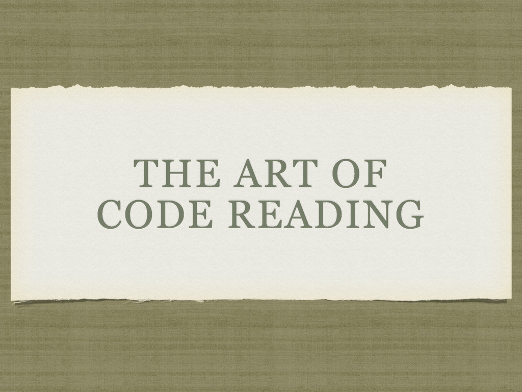 THE ART OF CODE READING