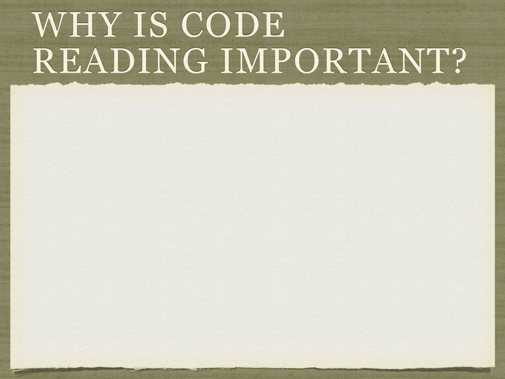 WHY IS CODE READING IMPORTANT?