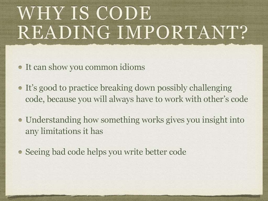 WHY IS CODE READING IMPORTANT? It can show you ...