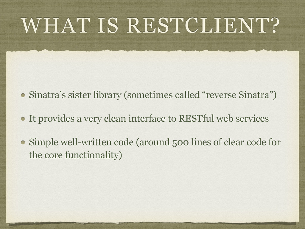 WHAT IS RESTCLIENT? Sinatra's sister library (s...