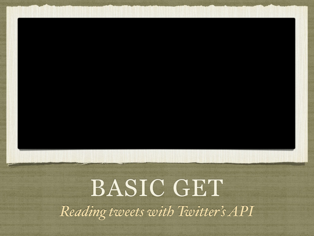 BASIC GET Reading tweets with Twitter's API