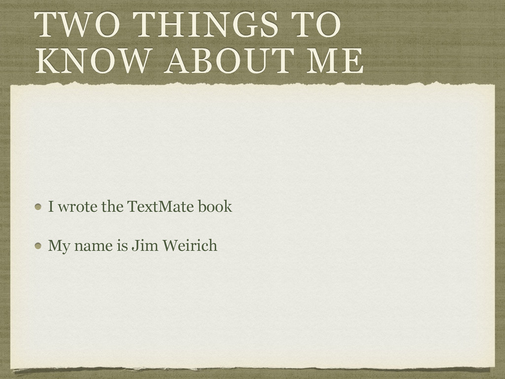 TWO THINGS TO KNOW ABOUT ME I wrote the TextMat...