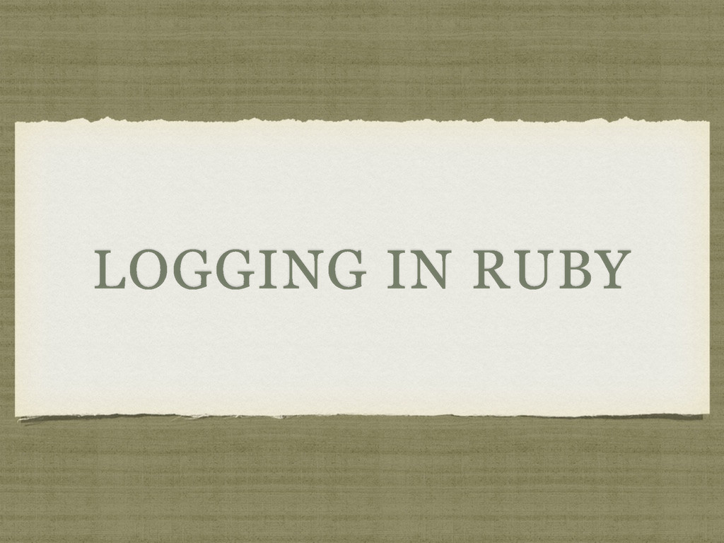 LOGGING IN RUBY