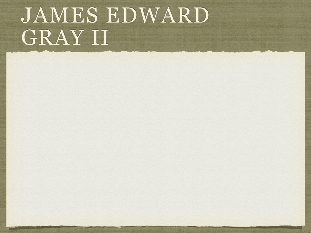 JAMES EDWARD GRAY II