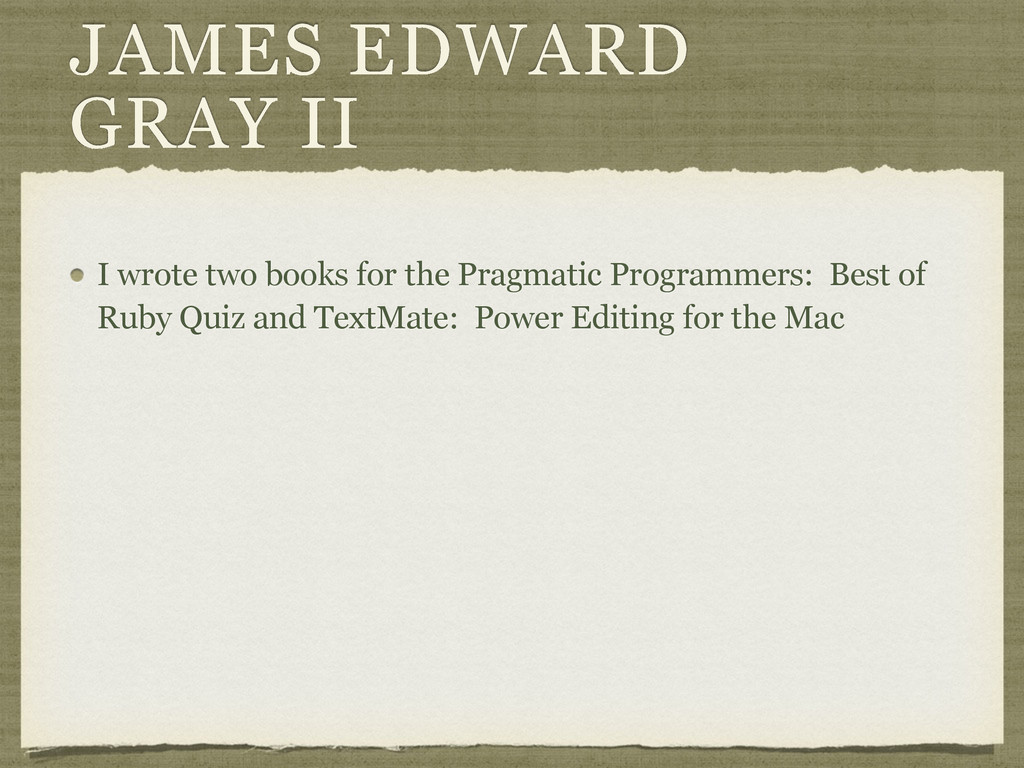 JAMES EDWARD GRAY II I wrote two books for the ...