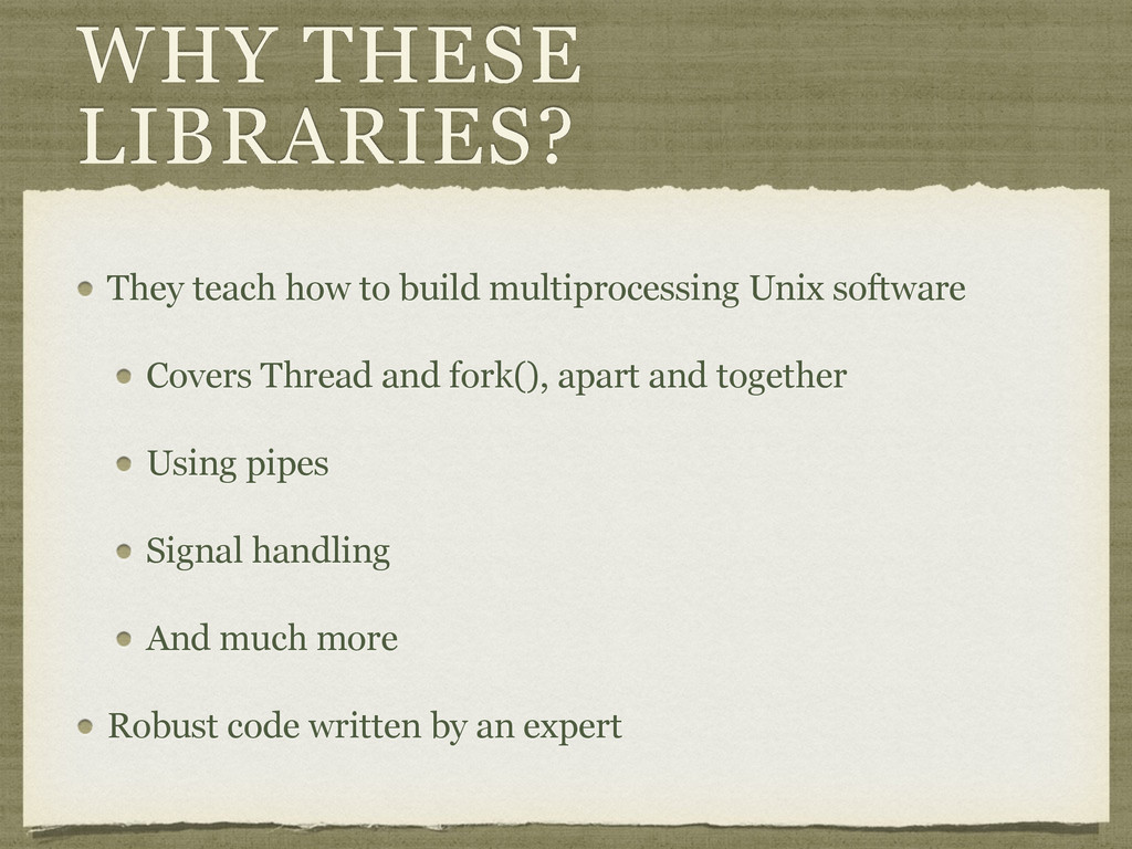 WHY THESE LIBRARIES? They teach how to build mu...
