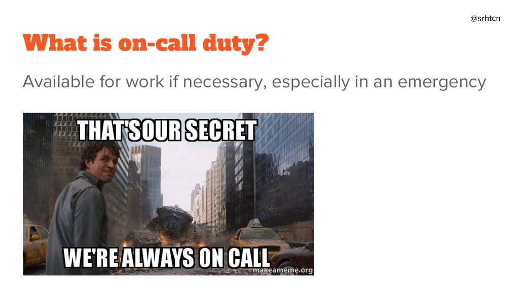 @srhtcn What is on-call duty? Available for wor...