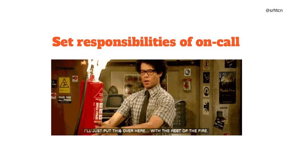@srhtcn Set responsibilities of on-call