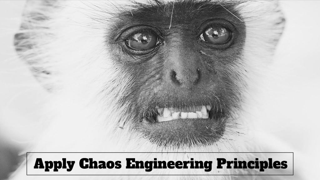 @srhtcn Apply Chaos Engineering Principles