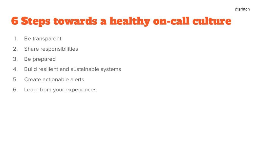 @srhtcn 6 Steps towards a healthy on-call cultu...