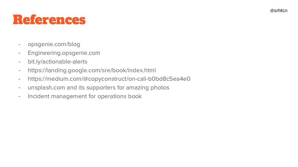 @srhtcn References - opsgenie.com/blog - Engine...