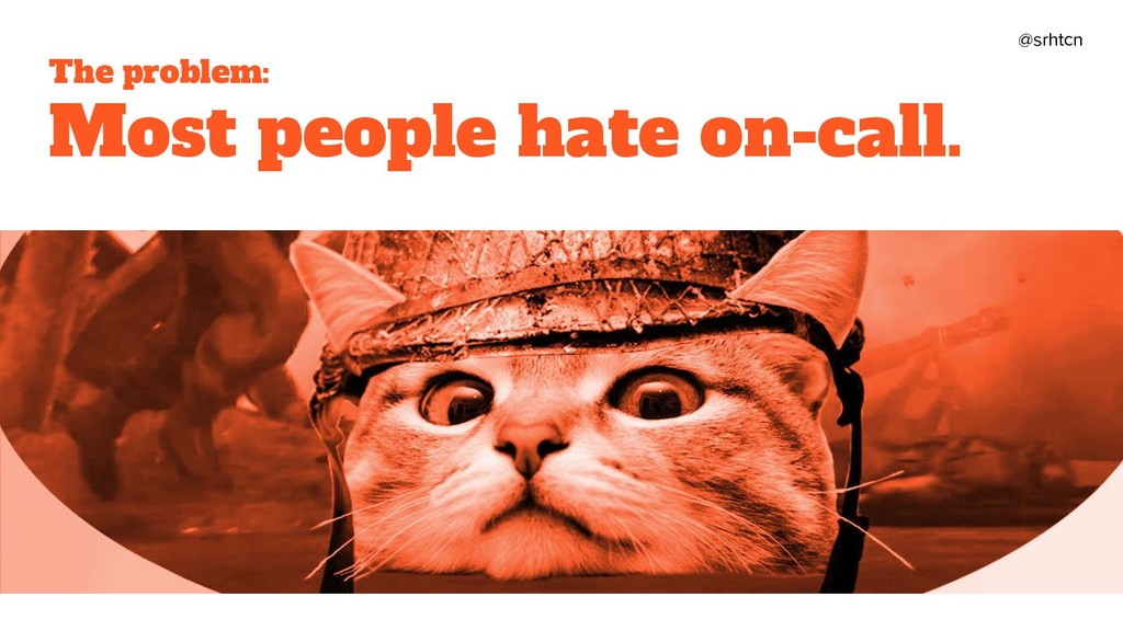 @srhtcn The problem: Most people hate on-call.