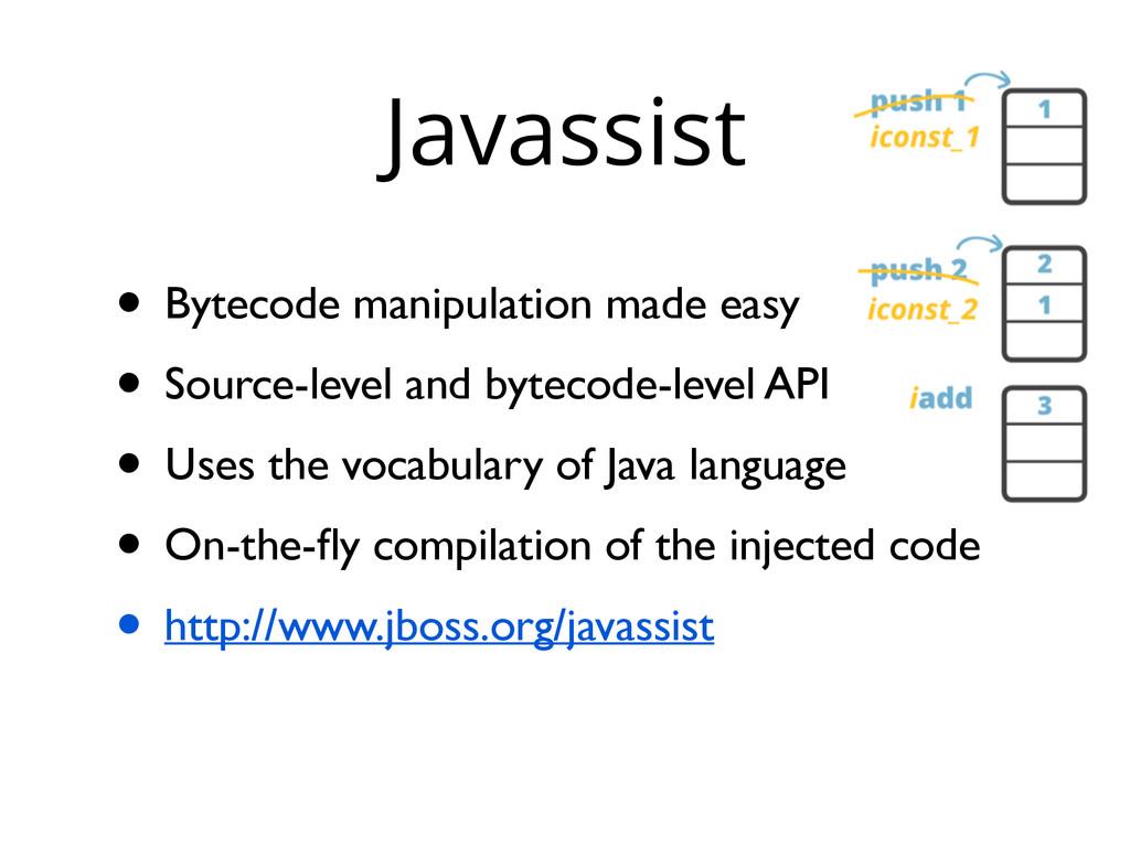 Javassist • Bytecode manipulation made easy • S...